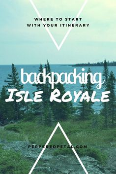 Personal experience and itinerary of backpacking Isle Royale, Lake Superior's Largest Island!