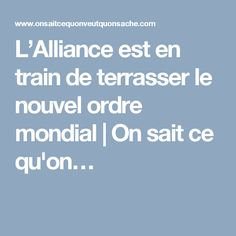 L'Alliance est en train de terrasser le nouvel ordre mondial | On sait ce qu'on…