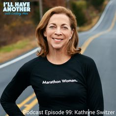 I'll Have Another Podcast Episode 99: Kathrine Switzer.  Kathrine was the first woman to run the Boston Marathon as an official participant in 1967. You've all seen the iconic picture of race officials trying to tear her bib off her.   Kathrine has paved the way and done so much for women's running over the past 50 years and she continues to do that.   It's a must listen.   #womensrunning #bostonmarathon #marathonwoman #boston #running