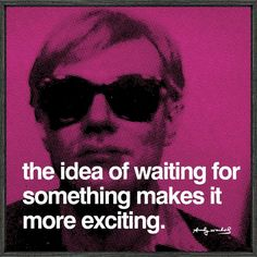 | Quote | Andy Warhol | Excitement |
