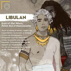 Libulan, God of the Moon, Patron God of Homosexuality. According to other stories, Sidapa (God of Death) was attracted to the beauty of the moon. Filipino Words, Filipino Art, Filipino Culture, Philippine Mythology, Philippine Art, Mythological Creatures, Mythical Creatures, Cultura Filipina, Divas