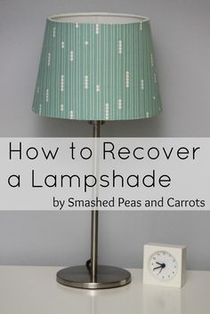Smashed Peas and Carrots: How to Recover a Lampshade-TUTORIAL using Birch Organic Fabrics!
