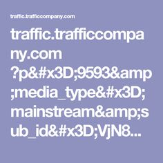 traffic.trafficcompany.com ?p=9593&media_type=mainstream&sub_id=VjN8NTY1MDB8MTA4NjQ4N3w0NzE0NzZ8MTUwNzI5NDE3MnxmMDhhZWQ2MS0zMWJiLTRhZjgtOWU2NC05ZDIyMzQyMmQ3NGJ8ODguMjM2LjIyOC4xOTB8Mnx0ZXN0Vj1ORVdfT1BUX3RfMTR8NGExMmE0MDY0ZjQ0NjhiODBlNDFiMmY4NTIxN2NlZjM=&nas=56500