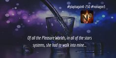 """""""Of all of the Pleasure Worlds in all of the solar systems, She had to walk into mine..""""#nonagon3 #moviequotes #gamedev #playitagainsam"""