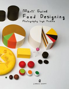 Martí Guixé: Food Designing