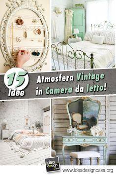 """""""Atmosfera Vintage"""" in camera da letto con queste 15 idee… Lasciatevi ispirare!"""