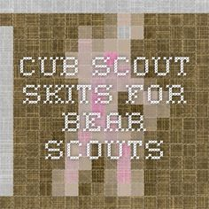 Cub Scout Skits for Bear Scouts