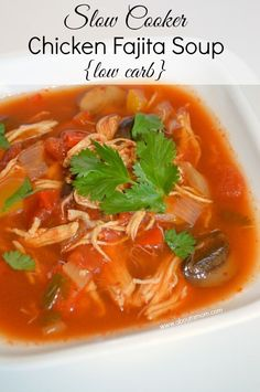 This Slow Cooker Chicken Fajita Soup is a flavorful low carb recipe. Simple to prepare, this soup recipe is loaded up with delicious ingredients.