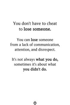 You don't have to cheat to lose someone. You can lose someone from a lack of co… Sie müssen nicht schummeln, um jemanden zu verlieren. Deep Relationship Quotes, Complicated Relationship Quotes, Relationship Communication Quotes, Trust In Relationships Quotes, Quotes About Marriage, Lack Of Communication, Marriage Advice, Healthy Relationships, The Words
