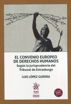 El Convenio Europeo de Derechos Humanos : según la jurisprudencia del Tribunal de Estrasburgo / Luis López Guerra. Tirant lo Blanch, 2021 Movie Posters, Advertising, War, Strasbourg, Human Rights, Reading, Film Poster, Billboard, Film Posters