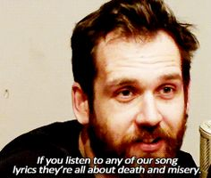 Will Farquarson of Bastille. He says things so straightforward, a thing we have in common.