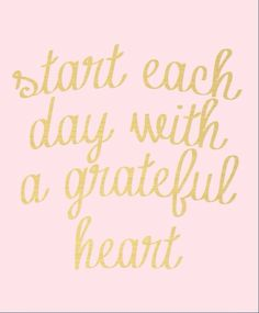 Count your blessings every day.