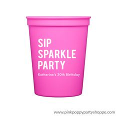 Sip Sparkle Party Personalized Stadium Plastic Cups -   - Pink Poppy Party Shoppe - 1