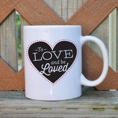 To Love and Be Loved - Valentine's Day - 11 or 15 oz. Coffee Mug - Tickled Teal