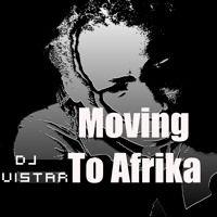 Moving To Afrika (Demo) by Dj Vistar on SoundCloud