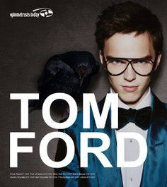 Poster design for Optometrists Today's promotion of their line of Tom Ford Eyewear.