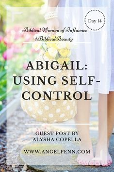 Abigail's use of Self Control Shows that We can be Strong in Difficult Times