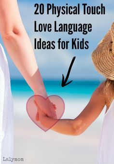 Love Languages for the Whole Family Series-  20 Physical Touch Love Language Ideas for Kids - Whether you are a hugger or not, lots of great ways to show physical affection to your kids.