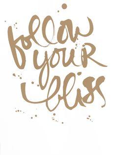 follow your bliss  // Studio Calico Lakeland Pediatric Dentistry  Orthodontics | #Lakeland | #FL | www.dentistry-pediatric.com