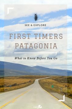 First Timers Patagonia: 5 Things to Consider When Planning Your Independent Trip