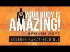 Your Body Is Amazing! ᴴᴰ - Spoken Word [Hamza Siddiqui] Support the Dawah - Click here to donate: http://www.gofundme.com/The-Daily-Reminder