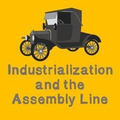 US History Middle School Lesson Plan: Industrialization and the Assembly Line -- This 60 minute lesson plan helps students accomplish the following:Describe the specialization of labor in assembly line productionExplain the advantages and disadvantages of