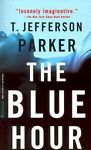 The Blue Hour by T. Jefferson Parker (2000, Paperback)