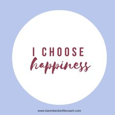 Happiness is a choice. It comes to you when you're willing to accept it.