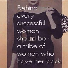 Behind Every Woman * Your Daily Brain Vitamin v5.16.15 | Or at least, this is how it should be. Let's make a pact to have each other's backs from here on out! | Stand Together | Motivational | Inspirational | Life | Love | Quotes | Words of Wisdom | Quote of the Day | DBV |