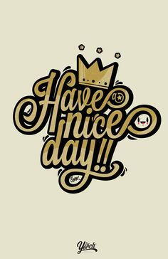 Poster - Have a Nice Day!! by Jorge Nolasco - Ese Yorch, via Behance