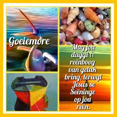 Good Morning Funny, Good Morning Quotes, Goeie More, Afrikaans Quotes, Blessed, Faith, Messages, Blessings, English