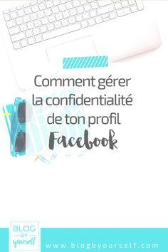 Astuces pour gérer au mieux la confidentialité de ton profil Facebook en tant que blogueuse et-ou entrepreneure