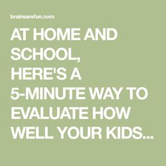 AT HOME AND SCHOOL, HERE'SA 5-MINUTEWAYTO EVALUATEHOW WELL YOUR KIDS ARE SUCCEEDING WITH READINGAND MATH - Grades K Children, Kids, Wellness, English, Math, Reading, School, Young Children, Young Children