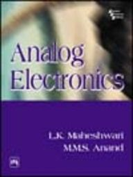 Analog Electronics Books > Analog Electronics Book Online. Author: Anand,L. K.,M. M. S.,Maheshwari, Publisher: Phi Learning.  About Book This text offers a comprehensive introduction to a wide, relevant array of topics in analog electronics. It is intended for students pursuing courses in electrical, electronics, computer, and related engineering disciplines.