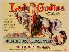 Directed by Arthur Lubin.  With Maureen O'Hara, George Nader, Victor McLaglen, Rex Reason. Fictionalized account of events leading up the famous nude ride (alas, her hair covers everything) of the militant Saxon lady.