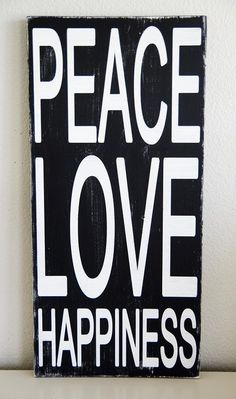 """It's """"our"""" saying - trying to figure out how to make it work in our room. Typography Art Sign  Peace Love Happiness by WordWhipped on Etsy, $50.00"""