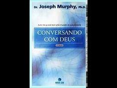 CONVERSANDO COM DEUS Dr. Joseph Murphy, Ph.D. - YouTube