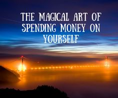 It is hard for me to spend money on myself. I've spent years thinking this was a positive trait. Thinking I was frugal, careful, unselfish, minimalist.