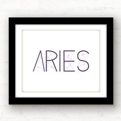 Aries March 21 - April 19  Aries are outgoing, adventurous, and like to lead the way for others. Some famous Aries: Lady Gaga, Leonardo da Vinci, Jim Parsons, Kristen Stewart. Youre in good company, Aries! Mostly. But Ill never tell who it is that I dont like. Cause she can kick my butt... I mean..maybe I meant HE can kick my butt. Darn it.   ________________________________________________________ GIMME ALL THE DETAILS:  —Print measures 5x7, 8x10, or 11x14 and has a plenty of white space…