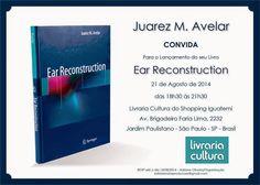 """21/08 ♥ Lançamento do Livro do Renomado Prof/Drº Juarez Avelar """"EAR RECONSTRUCTION"""" com a presença do Prof/Drº Ivo Pitanguy ♥ SP ♥  http://paulabarrozo.blogspot.com.br/2014/08/2108-lancamento-do-livro-do-renomado.html"""
