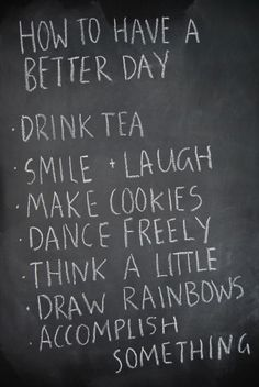 How to have a better day :)