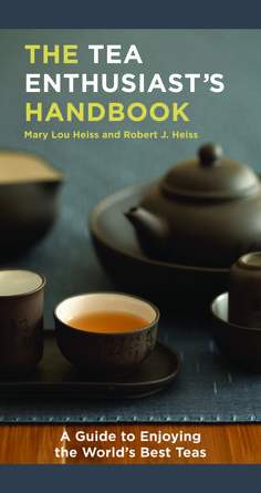 Mary Lou Heiss and Robert J. Heiss, The Tea Enthusiast's Handbook: A Guide to the World's Best Teas