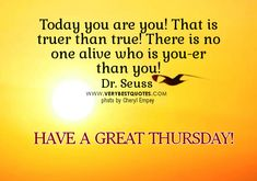 Happy Thursday Morning | Today You are you – Happy Thursday Good Morning Picture quotes ...