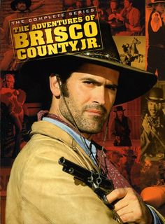 The Adventures of Brisco County Jr. (Bruce Campbell)
