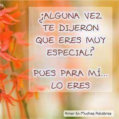 12 Mejores Imagenes De Eres Especial Spanish Quotes Love Of My