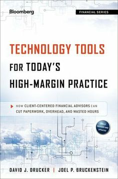Technology Tools for Today's High-Margin Practice: How Client-Centered Financial Advisors Can Cut Paperwork, Overhead, and Wasted Hours (Bloomberg Financial) by David J. Drucker. $35.19. Publication: January 29, 2013. Author: David J. Drucker. 240 pages. Series - Bloomberg Financial (Book 171). Publisher: Bloomberg Press; 2 edition (January 29, 2013). Save 41% Off!