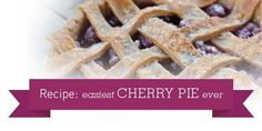 Your Guide to The Easiest Cherry Pie. Ever   Superfresh Growers
