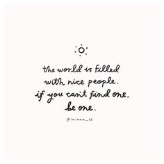 Be a nice person today ❤️
