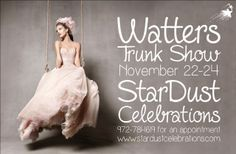 Watters Trunk Show at StarDust Celebrations November 22-24!