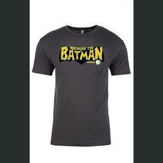 Because I'm Batman Shirt - Why should I buy this tee? Because I'm #BATMAN! - $20